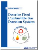 Descr. Fixed Combustible Gas Detection Systems–system components, operation, and maintenance. Self-instructional training kit & orientation checklist.