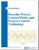 Describe Process Control Modes and Process Control Technology - proportional, integral, derivative, automatic and manual control