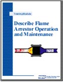 Describe Flame Arrestor Operation and Maintenance - selecting, monitoring, and cleaning flame arrestors