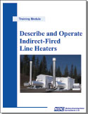 Describe and Operate Indirect-fired Line Heaters