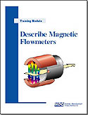 Describe Magnetic Flowmeters–monitor, prove, maintain, and troubleshoot magnetic flowmeters